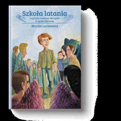 książka Szkoła Latania - Martin Lechowicz